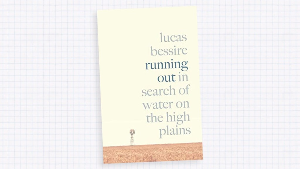 Book - Running Out: In Search of Water on the High Plains, by Lucas Bessier.